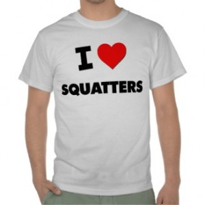 "For some, it could mean, ""I love squatters to stay as squatters (photo from Zazzle.com)."""