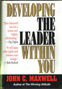 JOhn Maxwell Developing the Leader Within You