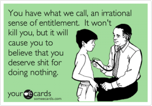 On the contrary, I believe sense of entitlement has been fatal in this country
