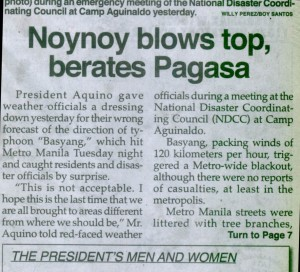 From Friday, July 16, 2010. Extreme weather is Noynoy's cue to ream somebody out. They should ask this stranger to achievement when has he ever done a good job?