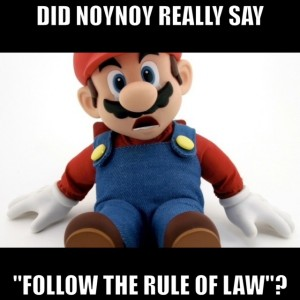 Rule of law only exists for Noynoy when it is convenient for his allies, Mario.. What a princess.