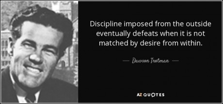 quote-discipline-imposed-from-the-outside-eventually-defeats-when-it-is-not-matched-by-desire-dawson-trotman-74-77-24